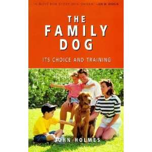 Dog: Its Choice and Training (9780091854447): JOHN HOLMES: Books