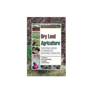 Dryland Agriculture: Traditional Wisdom of Farmers for Sustainable