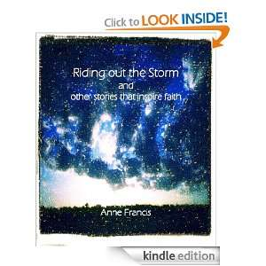 Out the Storm and Other Stories that Inspire Faith: Anne Francis