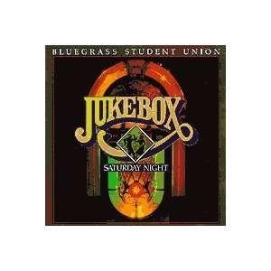 BLUEGRASS STUDENT UNION   JUKEBOX SATURDAY NIGHT   CD