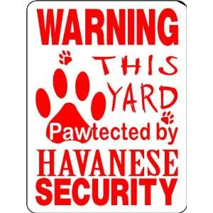 HAVANESE ALUMINUM GUARD DOG SIGN PP14