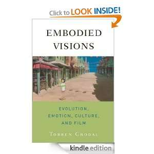 Embodied Visions Evolution, Emotion, Culture, and Film Torben Grodal