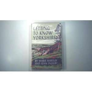 to Know Yorkshire (9780460055956): Marie Hartley, Joan Ingilby: Books