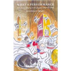 What a Performance (9781853115899): Reginald Frary: Books