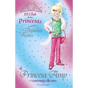 La princesa Amy y el carruaje de oro / Princess Amy and