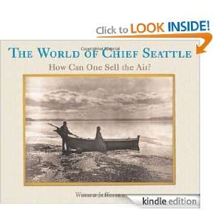 The World of Chief Seattle: How Can One Sell the Air?: Warren