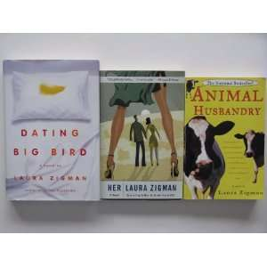 Laura Zigman 3 Book Set   Animal Husbandry, Her, Dating Big Bird