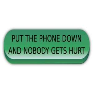 Put the phone down funny car bumper sticker decal 6 X 2