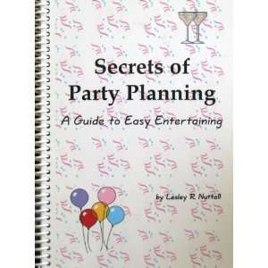 Secrets of Party Planning   A Guide to Easy Entertaining