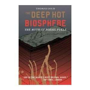 The Deep Hot Biosphere : Publisher: Springer: Thomas Gold: Books