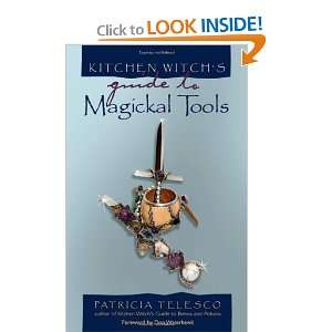 Kitchen Witchs Guide to Magickal Tools [Paperback