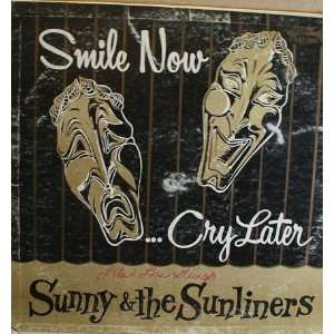 & The Sunliners, Smile NowCry Later: Sunny & The Sunliners: Music
