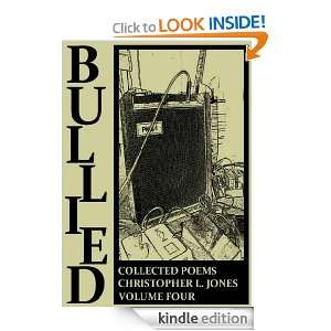 Bullied Collected Poems Volume Four Christopher Jones