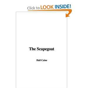 The Scapegoat (9781437825770) Hall Caine Books