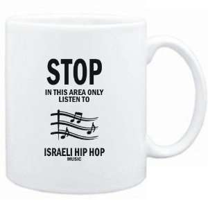 Mug White  STOP   In this area only listen to Israeli Hip Hop