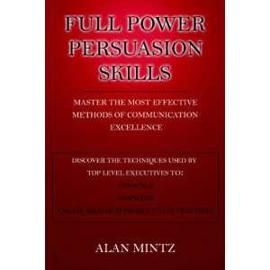 FULL POWER PERSUASION SKILLS Master The Most Effective