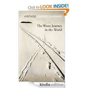 The Worst Journey In The World (Vintage Classics) Apsley Cherry