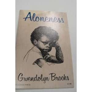 Aloneness (9780910296755) Gwendolyn Brooks Books