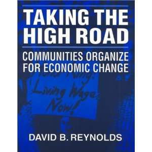 Taking the High Road: Communities Organize for Economic