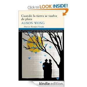 Cuando la tierra se vuelve de plata (Nuevos Tiempos) (Spanish Edition