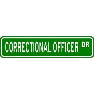 CORRECTIONAL OFFICER Street Sign ~ Custom Aluminum Street