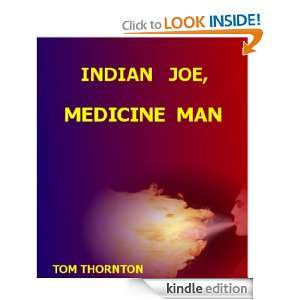 INDIAN JOE, MEDICINE MAN: TOM THORNTON, Indie  Kindle
