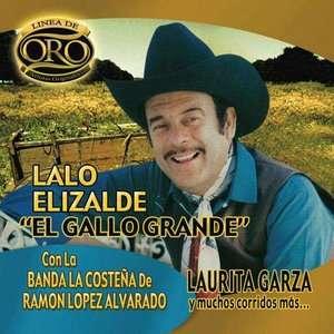 De Oro Laurita Garza Y Muchos Corridos Mas, Lalo Elizalde Latin