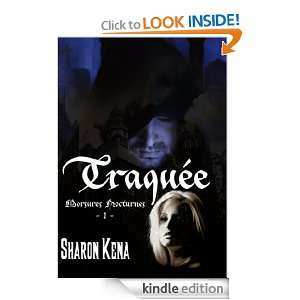 Traquée (French Edition) Sharon Kena  Kindle Store
