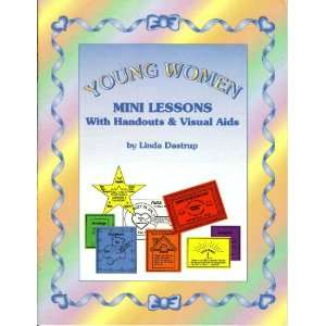 Young Women Mini Lessons with Handouts & Visual Aids Books