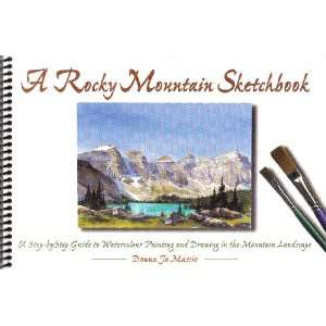 Mountain Sketchbook: A Step by Step Guide to Watercolour Painting