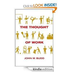 The Thought of Work John W. Budd  Kindle Store