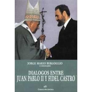 Juan Pablo II y Fidel Castro (Spanish Edition) (9789875070745): John