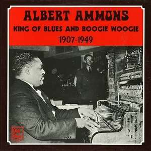 King Of Blues And Boogie Woogie Albert Ammons Music