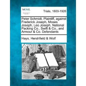 Armour & Co. Defendants (9781275557833): Hays Hershfield & Wolf: Books