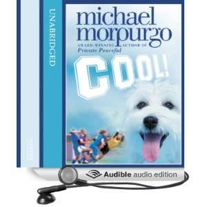 Cool! (Audible Audio Edition) Michael Morpurgo, Holly