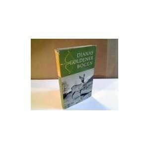 Dianas Goldener Bogen: Fritz Von: Books