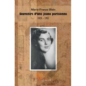 1929 1951 (French Edition) (9782353352821): Marie France Blain: Books