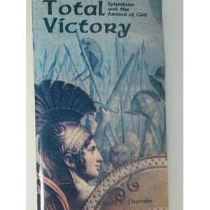 Total Victory Ephesians and the Armor of God Davic A. Thomas Books