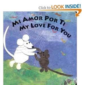 Mi Amor Por Ti/My Love for You (Spanish Edition) [Board book]