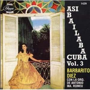 Asi Bailaba Cuba Vol.3: Barbarito Diez: Music