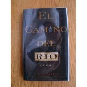 El Camino Del Rio  Signed  (9780826319906) Jim