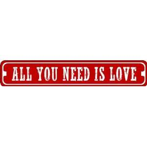 All You Need is Love Valentines Day Sign of Affection