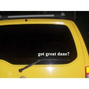 got great dane? Funny decal sticker Brand New Everything