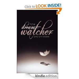 The Dream Watcher: Amy Lynn Steele:  Kindle Store