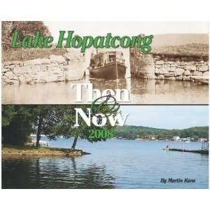 : Lake Hopatcong Then & Now 2008 (9781597251907): Martin Kane: Books