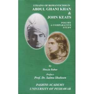 Strains of Romanticism in Abdul Ghani Khan & John Keats