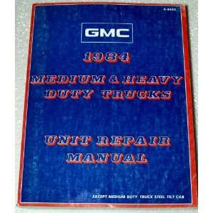 1984 GMC Medium Duty Truck Unit Repair Manual: Automotive