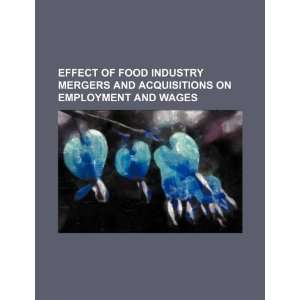 Effect of food industry mergers and acquisitions on employment