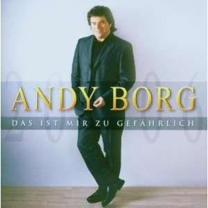 Das ist mir zu gefährlich Andy Borg  Musik