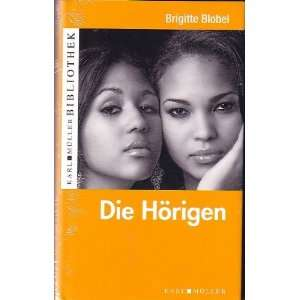 Die Hörigen  Brigitte Blobel Bücher
